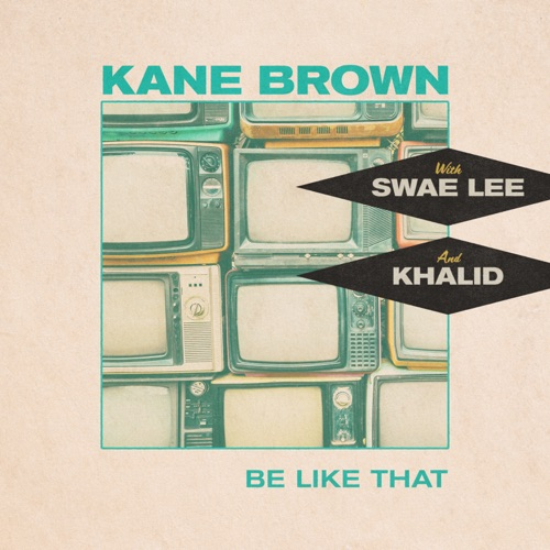 Kane Brown - Be Like That